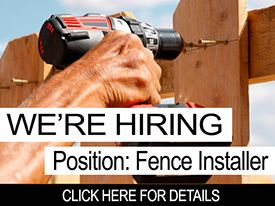 Were Hiring Position: Fence Installer